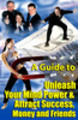 Thumbnail UNLEASH YOUR MIND POWER & ATTRACT SUCCESS MONEY FRIENDS