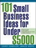 101 SMALL BUSINESS IDEAS FOR UNDER 2500