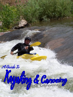 Product picture A COMPLETE GUIDE TO KAYAKING AND CANOEING - LEARN TO KAYAK &