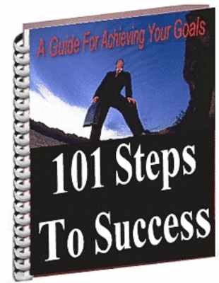 Product picture 101 STEPS TO SUCCESS A GUIDE TO ACHIEVING YOUR GOALS